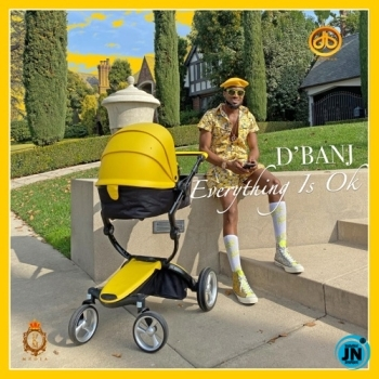 D'Banj - Everything Is Ok